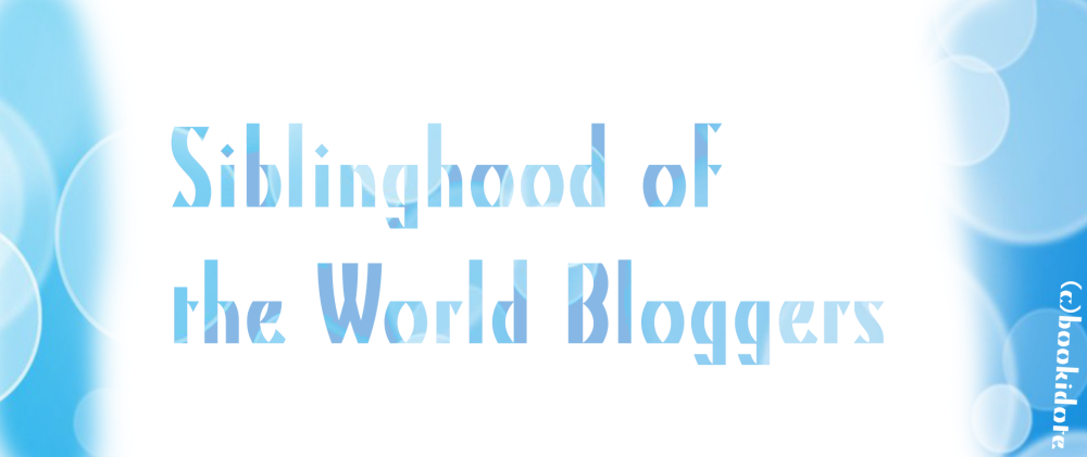 Siblinghood of the World Bloggers Awards #2 (1/6)