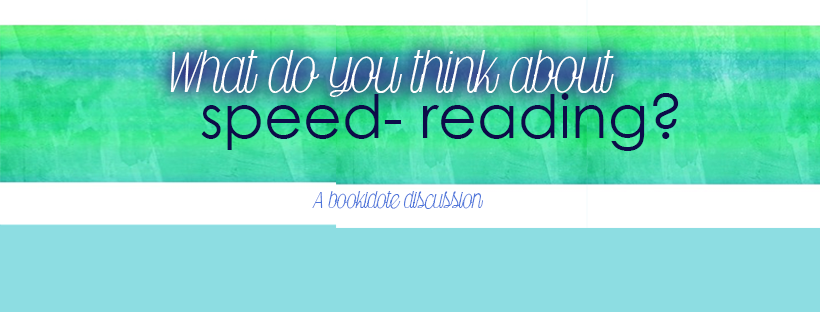 A Bookidote Discussion What Do You Think About Speed Reading Bookidote