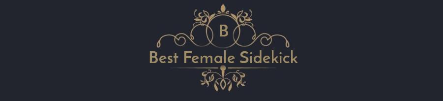 best femalesidekick